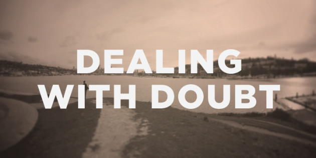 How to Deal with Doubt