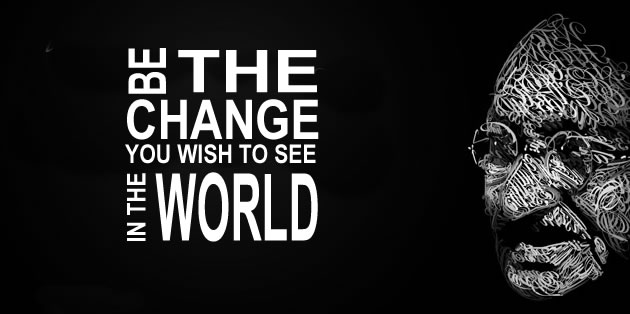 Mahatma Gandhi - Be the change