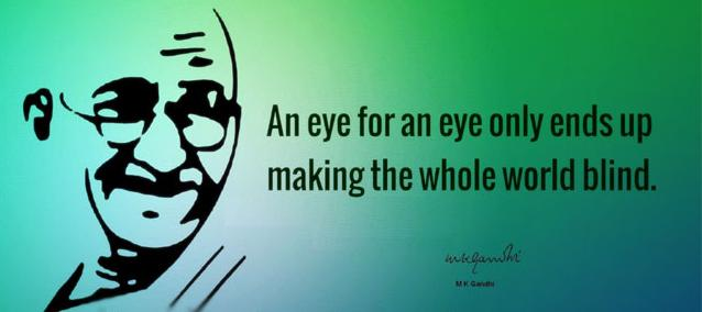 Mahatma Gandhi - An eye for an eye