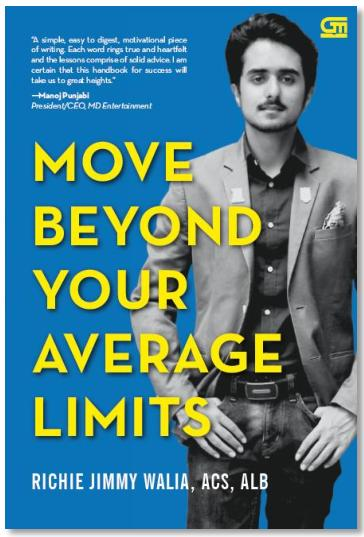 MOVE BEYOND YOUR AVERAGE LIMITS Richie Jimmy Walia, ACS, ALB