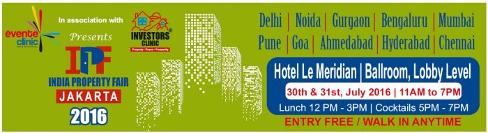 Indian Property Fair 2016, Jakarta – July 30-31 at Hotel Le Meridien