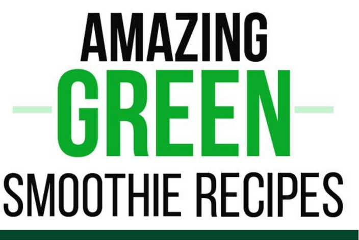 7 Amazing Green Smoothie Recipes