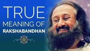 The meaning of rakshabandhan by SriSri Ravishankar