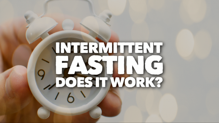 Intermittent Fasting Does it really work