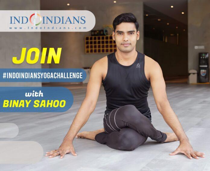 Join #IndoindiansYogaChallenge 2021 with Binay Sahoo