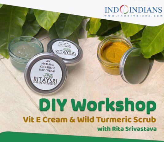 DIY Workshop Vit E Cream & Wild Turmeric Scrub with Rita Srivastava
